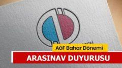 Anadolu Üniversitesi Bahar Dönemi Arasınav Duyurusu