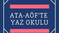 Ata Aof Yaz Okulu Kayıt İşlemleri 2021