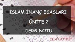 İslam İnanç Esasları – Ünite 2: İslam Dini ve İnancı Ders Notu