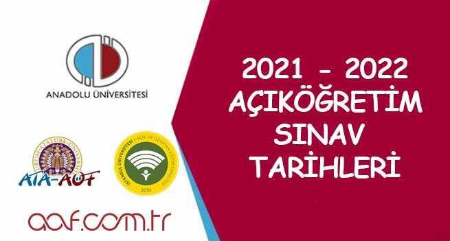 2021 - 2022 Aof Sınav Tarihleri